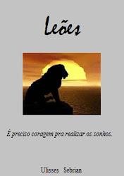 Leões- É preciso coragem para realizar sonhos