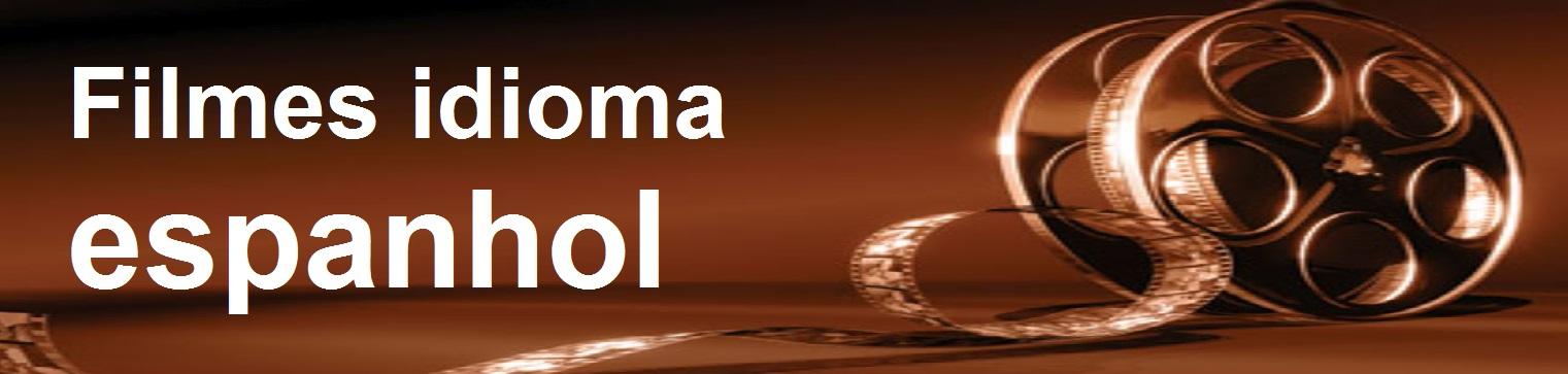 FILMES ESPANHOL