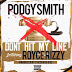 "Audio:  Podgy Smith ft Royce Rizzy ""Don't Hit My Line"""