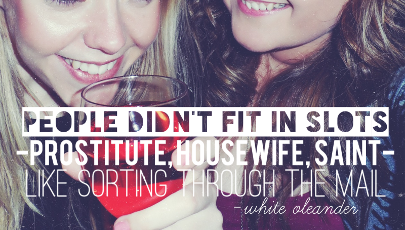 An image of friends, two girls, and a quote, white oleander, feminism quote