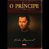 O Príncipe - Maquiavel - Resumo e Análise