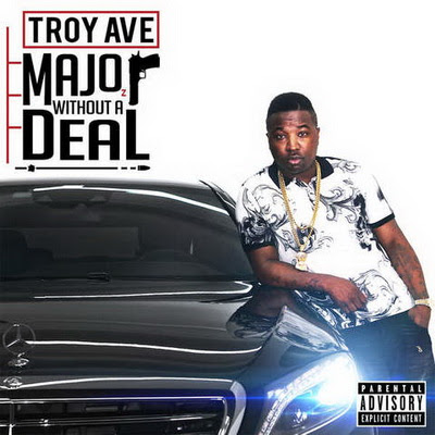 Troy Ave - Major Without a Deal (2015)