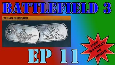 El episodio 11 de mi serie 1000 Maneras de Morir, en Battlefield 3