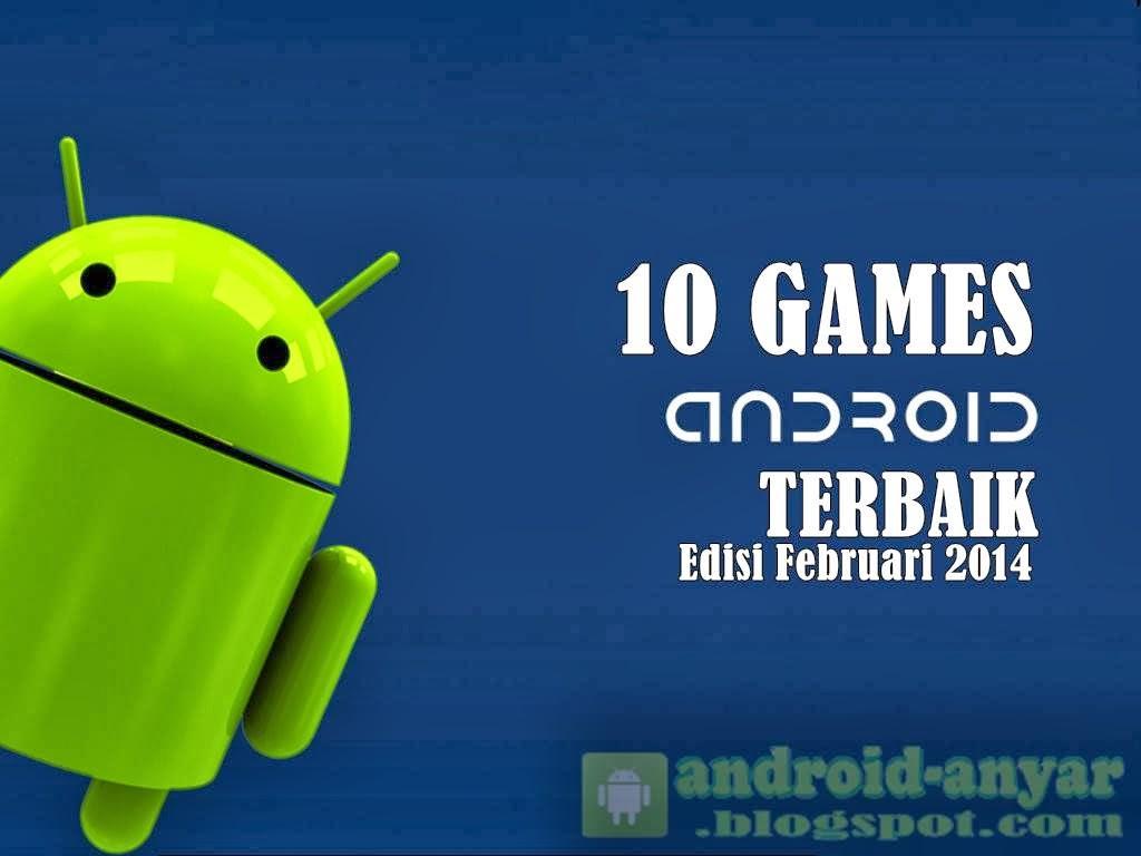Ini dia kesepuluh games Android gratis terbaik pada bulan Februari ...