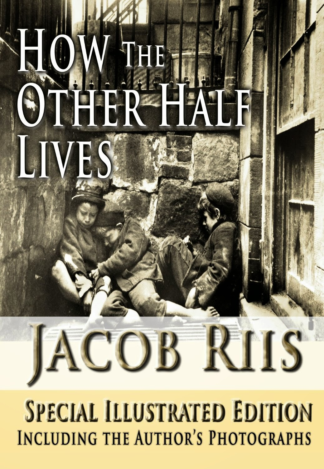 the social inequalities in jacob riis how the other half lives Jacob a riis: how the other half lives features photographs by riis and his contemporaries riis advanced social reform in early twentieth-century america.