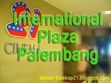 jadwal bioskop international Plaza Palembang