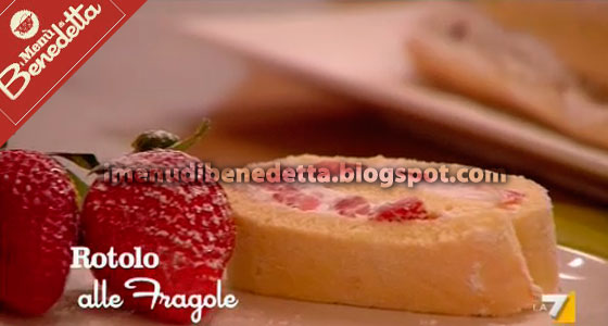 Rotolo alle Fragole di Benedetta Parodi