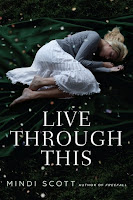 book cover of Live Through This by Mindi Scott
