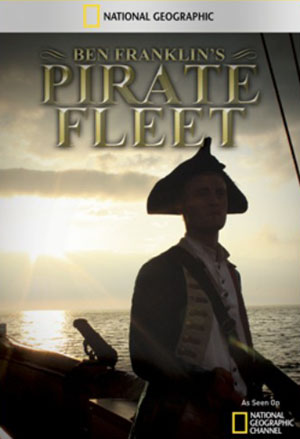 National Geographic Ben Franklins Pirate Fleet (2011)