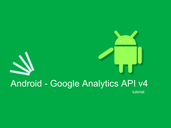 Android Google Analytics API v4 tutorial