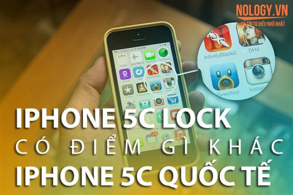 Phân biệt giữa Iphone 5c lock với Iphone 5c Quốc tế