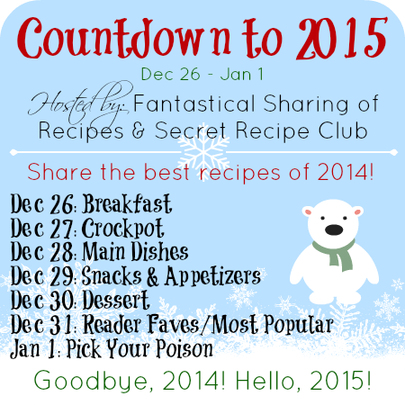 Join us as we say goodbye to 2014 and welcome in the new year by rounding up our favorite recipes of 2014 in the Countdown to 2015! Begins December 26th! #recipes #countdown