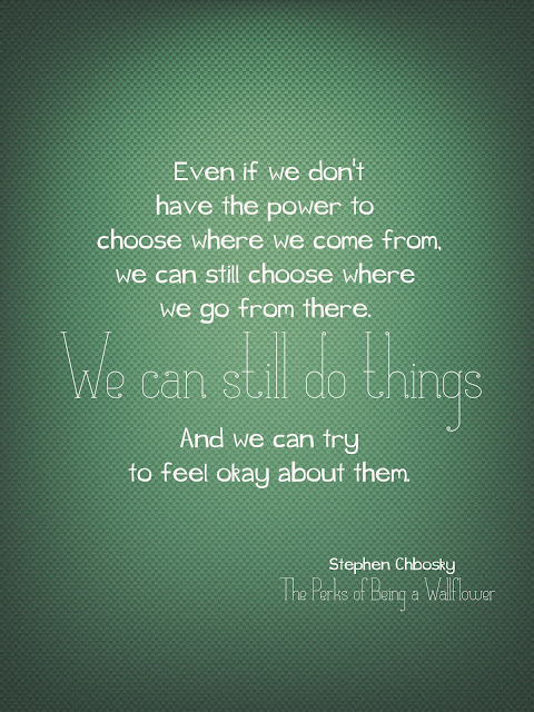 best quotes, inspirational quotes, best quotes from perks of being a wallflower, power to choose quotes