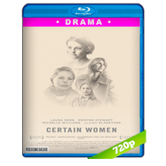 Ciertas mujeres (2016) BRRip 720p Audio Ingles 5.1 Subtitulada