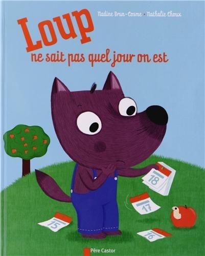 La vie des livres loup ne sait pas quel jour on est - Quel jour est paques ...