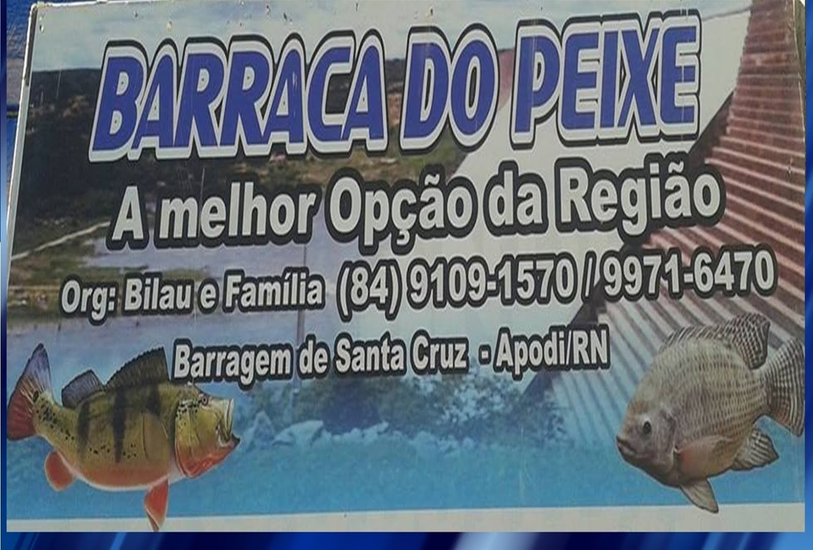 BARRACA DO PEIXE NA BARRAGEM DE SANTA CRUZ - APODI