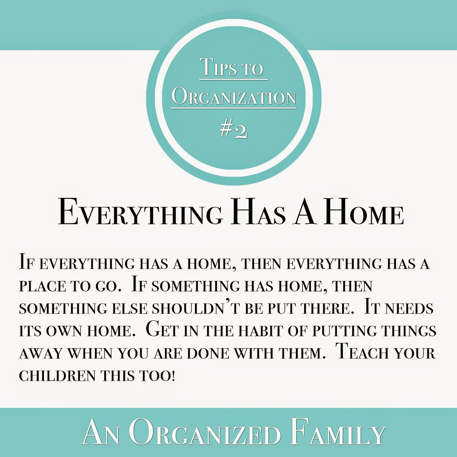 Tips to Organization - Everything Has A Home