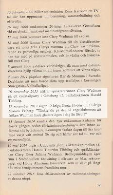 """16 november 2013 träffar språklärarinnan Clary Wadman på ett cocktailparty i Göteborg t.f. bankdirektören Harald Tibbling. // 17 november 2013 säger 12-åriga Greta Hydén till 12-åriga Monica Friberg. """"Tänkte du på det på engelsktimmen att fröken Wadman hade gladare ögon i dag än förut?"""""""