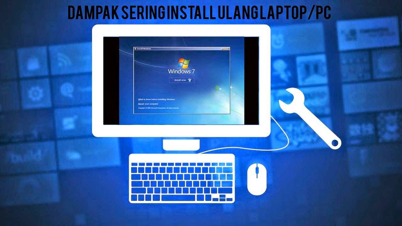 Dampak Sering Install Ulang Laptop/PC