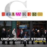 Gawker Unemployment Stories Volume 32