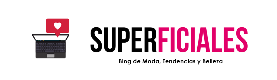 Superficiales: Blog de Moda y Belleza