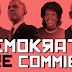 ICYMI - The Demokrats Are Commies!