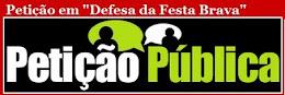 """Clique Na Imagem- Petição em """" Defesa da Festa Brava """""""