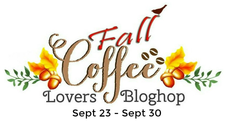 2016 Fall Coffee Lovers Blog Hop!