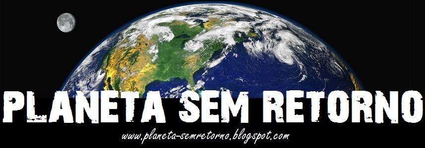 Planeta Sem Retorno