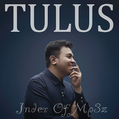 Download Lagu Tulus Mp3 Full Album