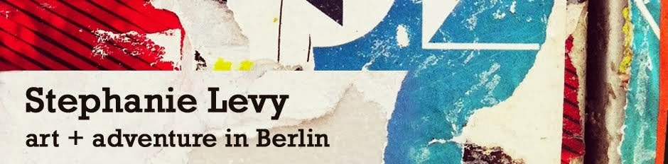 stephanie levy : art + adventure in Berlin