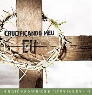Ministério Sarando a Terra Ferida   Crucificando Meu Eu 2011