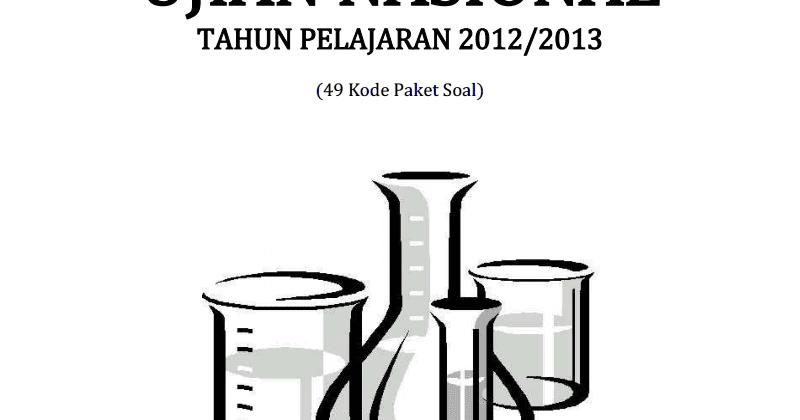 Berbagi Dan Belajar Kumpulan Soal Un Kimia Sma 2013 49 Paket Soal