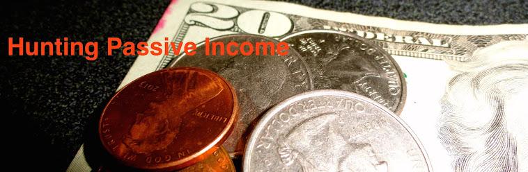 Hunting Passive Income