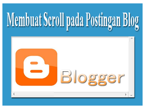 http://4.bp.blogspot.com/-zFOOrnZcHso/UqGwe0_cPRI/AAAAAAAAAgU/oQCmKhEw7h0/s1600/membuat+scroll+pada+postingan+blog.png