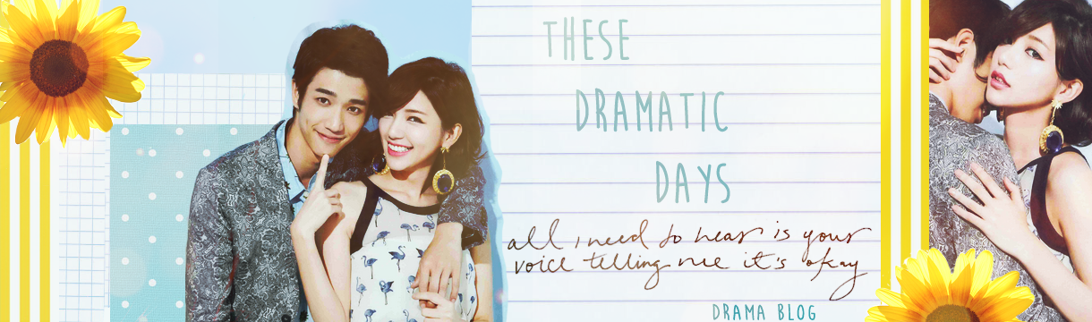 These Dramatic Days - An Asian Drama and Music Blog