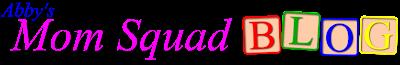 Abby's Mom Squad Blog