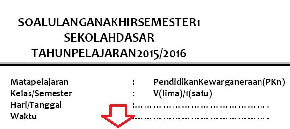 Soal UAS PKN Kelas 4 SD/MI Semester 1/Ganjil Untuk Latihan UAS TP.2015/2016