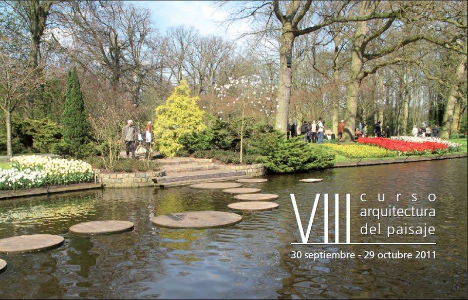 Viii curso de arquitectura del paisaje jardiner a y for Arquitectura del paisaje