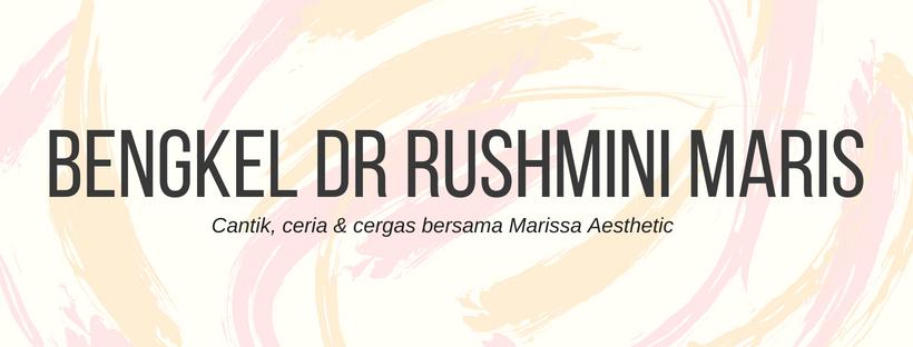 Bengkel  Cantik Ceria cergas  iDr Rushmini Maris Ismail