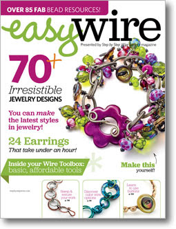 Find several of my projects (including the bracelet on the cover) in Easy Wire 2012