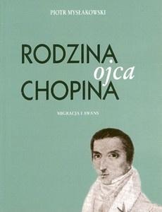 """Cover  of """"Rodzina Ojca Chopina"""" by  Piotr Myslakowski"""
