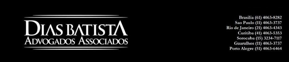 ADVOGADO - DIAS BATISTA ADVOGADOS
