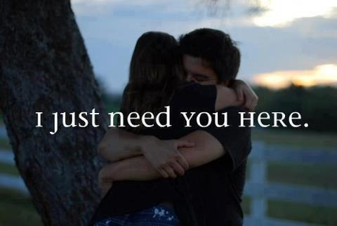 Need you here