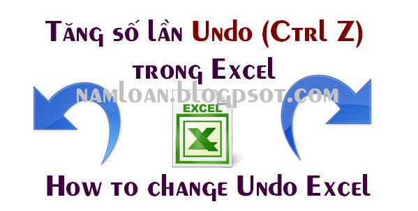 Cách tăng số lần Undo (Ctrl Z) trong Excel 2003, 2007, 2010, 2013