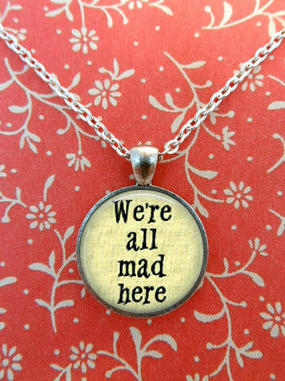 https://www.etsy.com/listing/162990331/alice-in-wonderland-necklace-were-all?ref=shop_home_active_13