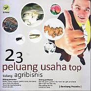toko buku rahma: buku 23 PELUANG USAHA TOP BIDANG AGRIBISNIS, pengarang bambang prasetio, penerbit lily publisher