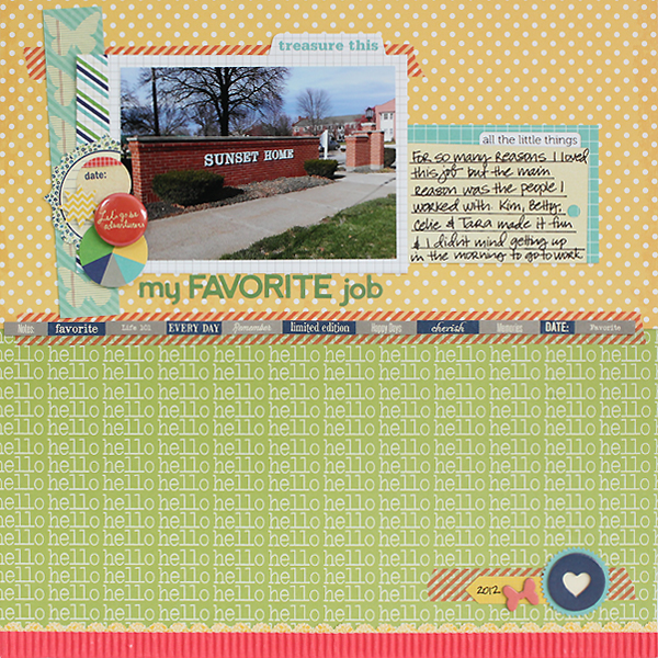 My Favorite Job Layout by Juliana Michaels using Elle's Studio, Lily Bee, Jillibean Soup and more.