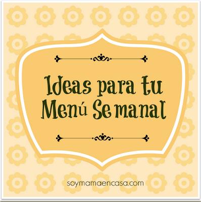 Ideas para men semanal 1 for Ideas de comidas caseras