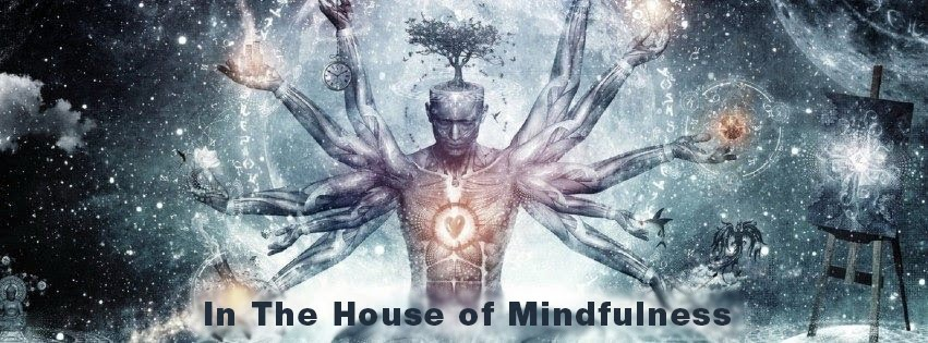 In The House of Mindfulness